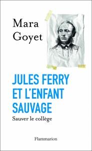 Jules Ferry et l'enfant sauvage - Sauver le collège